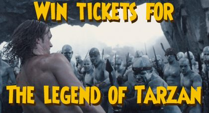 Win tickets for The Legend of Tarzan